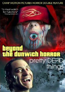 BEYOND THE DUNWICH HORROR/PRETTY DEAD THINGS