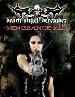 DEATH ANGEL DECEMBER ? VENGEANCE KILL