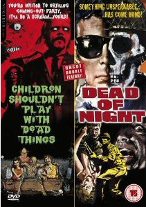 CHILDREN SHOULDN?T PLAY WITH DEAD THINGS/DEAD OF NIGHT
