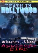 DEATH IN HOLLYWOOD/WHEN THE APPLAUSE DIED