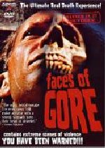 FACES OF GORE