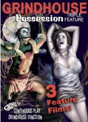 GRINDHOUSE POSSESSION TRIPLE BILL