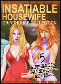 INSATIABLE HOUSEWIFE GRINDHOUSE COLLECTION