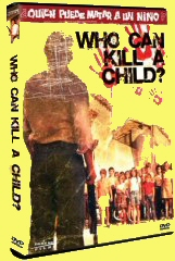 WHO CAN KILL A CHILD? (US)
