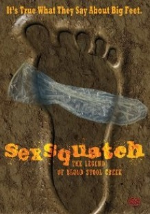 SEXSQUATCH � THE LEGEND OF BLOOD STOOL