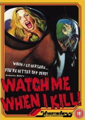 WATCH ME WHEN I KILL! (UK)